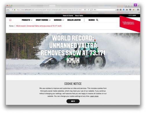 WEBページによれば、なんと!! NokianタイヤとValtraは自動運転のトラクターで除雪の世界記録を樹立しました。 速度記録は、Nokian Hakkapeliitta TRIタイヤを装備した無人のValtra T254 Versuトラクターを使用し、2018年3月に記録されました。オペレーター無しのトラクターは、南フィンランドの閉鎖道路で73.171 km / h(45.466 mph)で雪を飛ばしました。 とあります。まさに僕の見たノキアンTRIを使っての記録なんですね! いわゆる冬タイヤのように細かいサイプが切ってあるようには見えませんでしたが、トラクターならあのタイヤで行けるんですねえ・・・